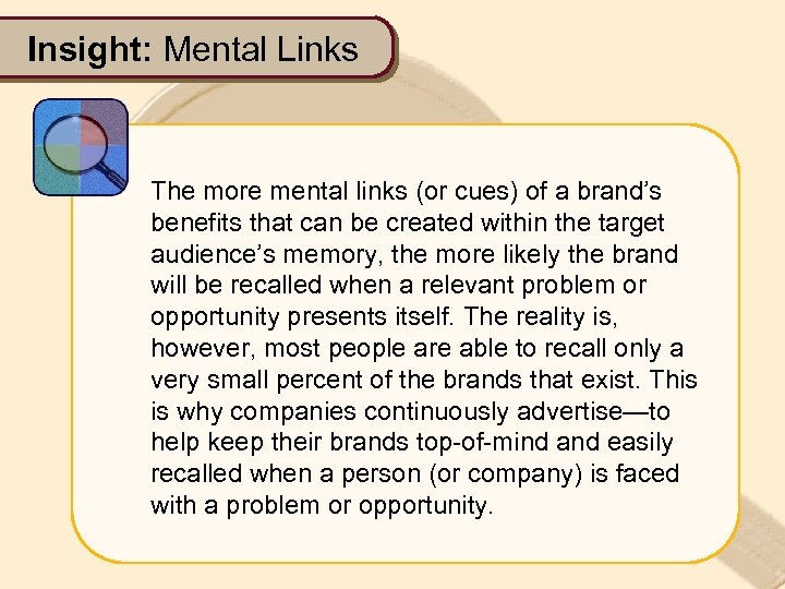 Insight: Mental Links The more mental links (or cues) of a brand's benefits that