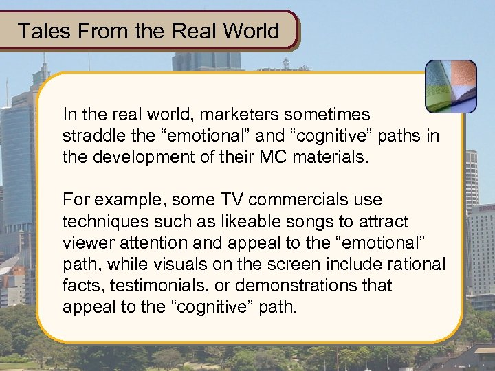 "Tales From the Real World In the real world, marketers sometimes straddle the ""emotional"""