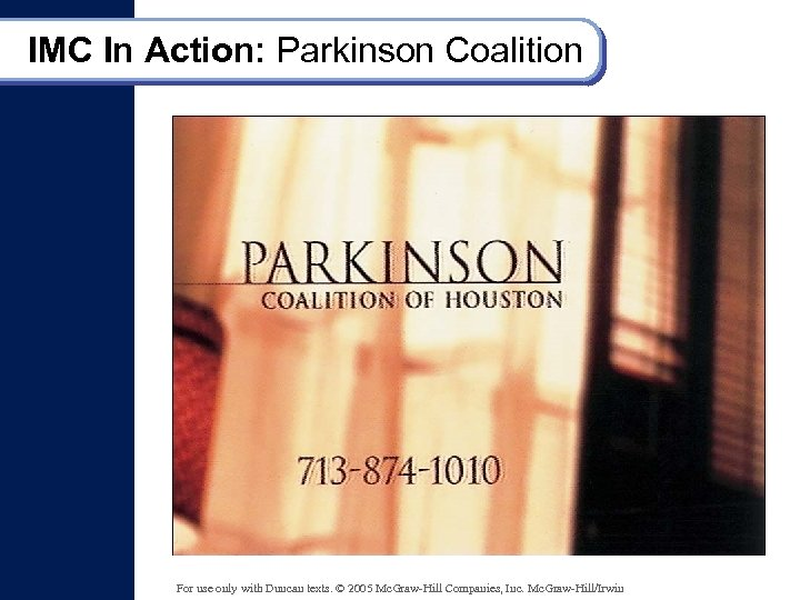 IMC In Action: Parkinson Coalition For use only with Duncan texts. © 2005 Mc.