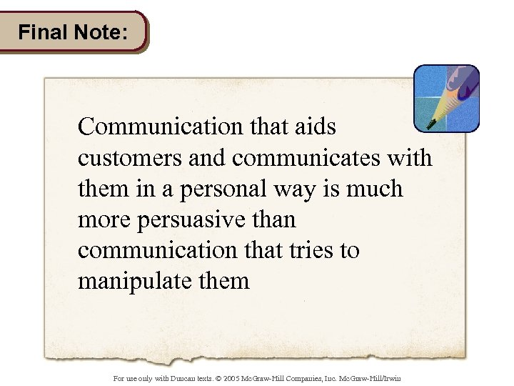 Final Note: Communication that aids customers and communicates with them in a personal way