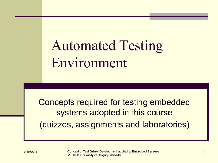 Automated Testing Environment Concepts required for testing embedded systems adopted in this course (quizzes,