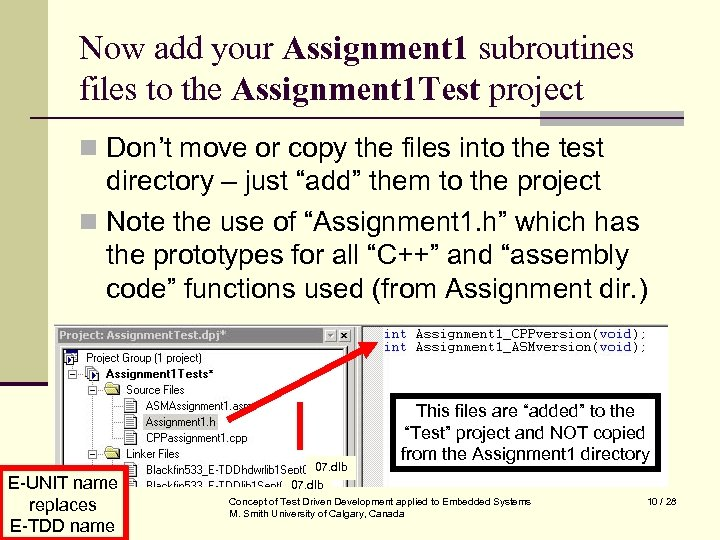 Now add your Assignment 1 subroutines files to the Assignment 1 Test project n