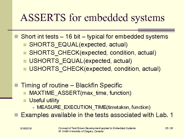 ASSERTS for embedded systems n Short int tests – 16 bit – typical for