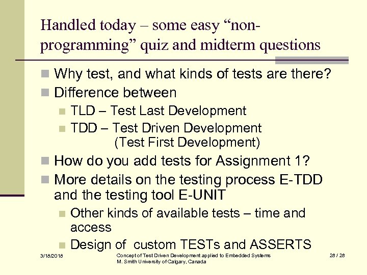 """Handled today – some easy """"nonprogramming"""" quiz and midterm questions n Why test, and"""