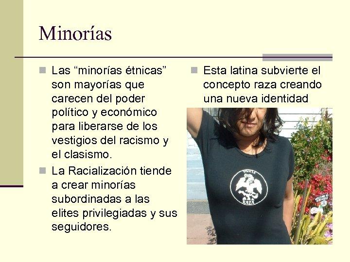 """Minorías n Las """"minorías étnicas"""" son mayorías que carecen del poder político y económico"""