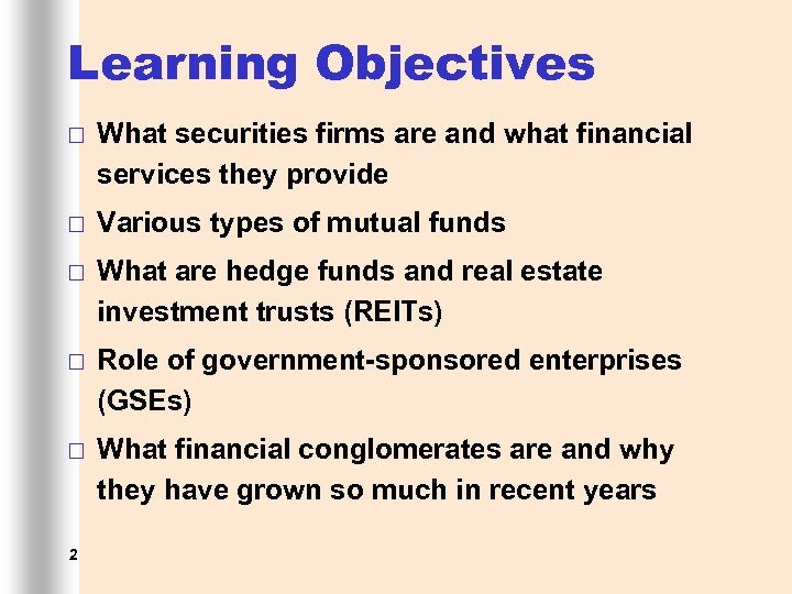Learning Objectives ¨ What securities firms are and what financial services they provide ¨