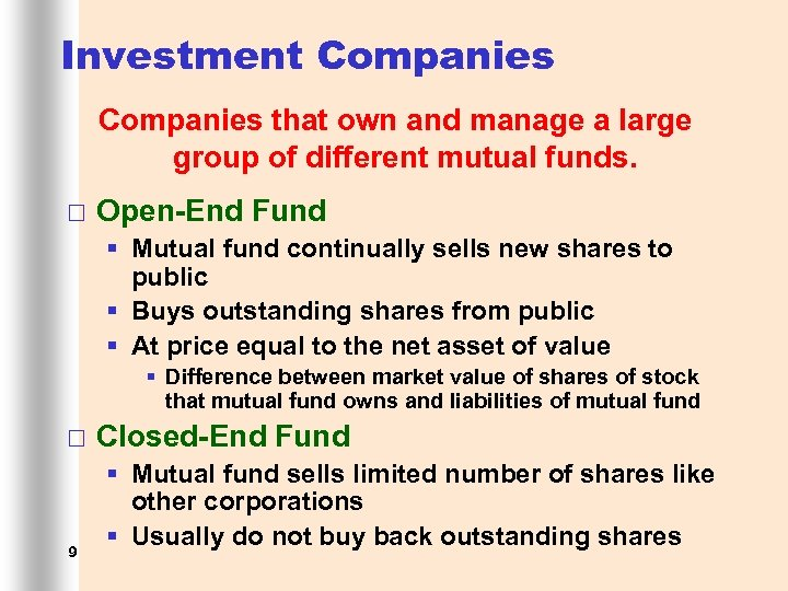 Investment Companies that own and manage a large group of different mutual funds. ¨