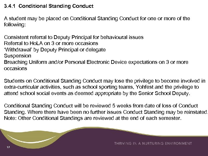 3. 4. 1 Conditional Standing Conduct A student may be placed on Conditional Standing