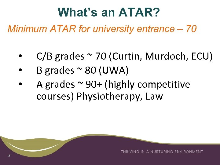What's an ATAR? Minimum ATAR for university entrance – 70 • • • 16