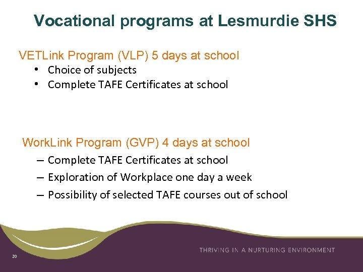 Vocational programs at Lesmurdie SHS VETLink Program (VLP) 5 days at school • Choice