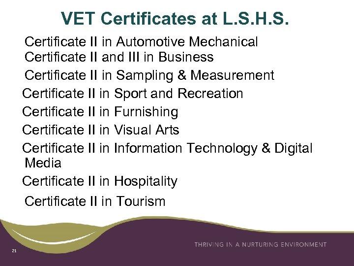 VET Certificates at L. S. H. S. Certificate II in Automotive Mechanical Certificate II