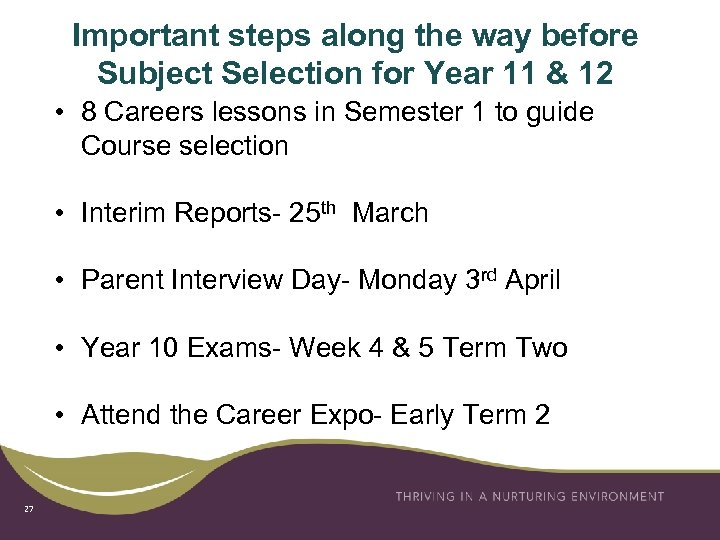 Important steps along the way before Subject Selection for Year 11 & 12 •