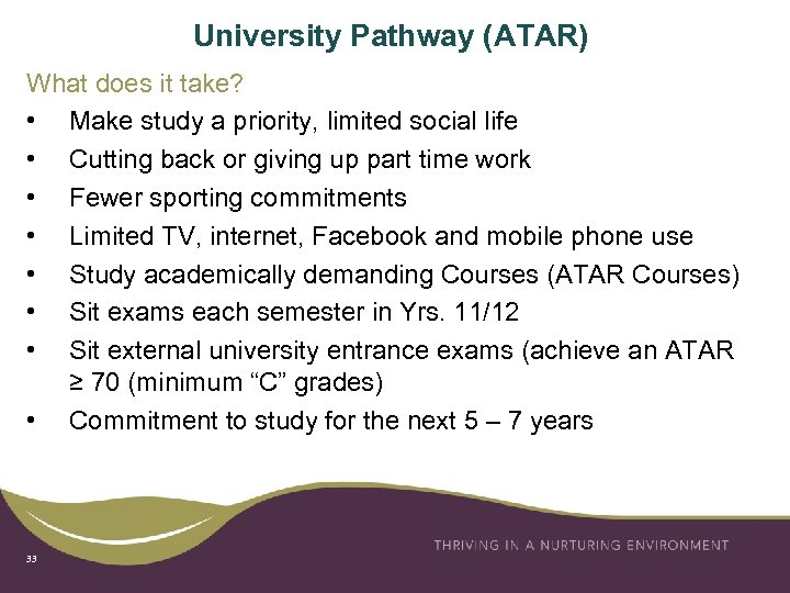 University Pathway (ATAR) What does it take? • Make study a priority, limited social