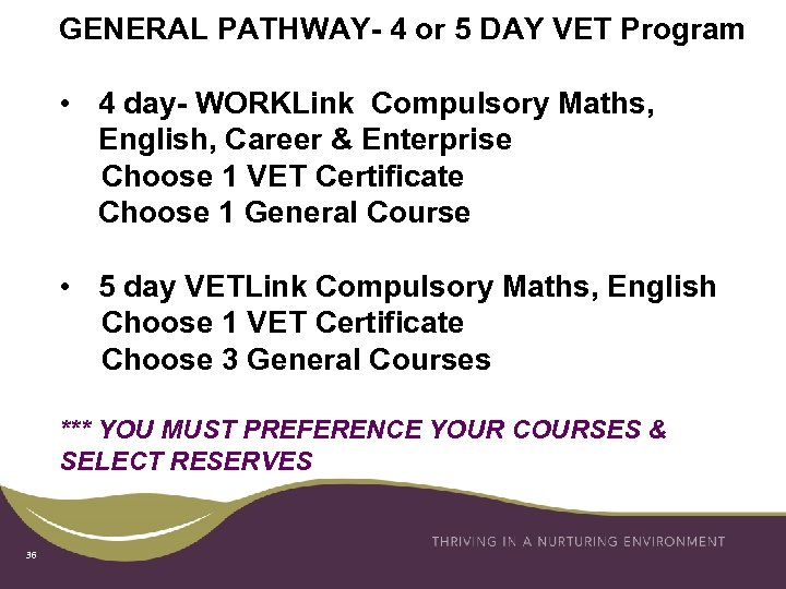 GENERAL PATHWAY- 4 or 5 DAY VET Program • 4 day- WORKLink Compulsory Maths,