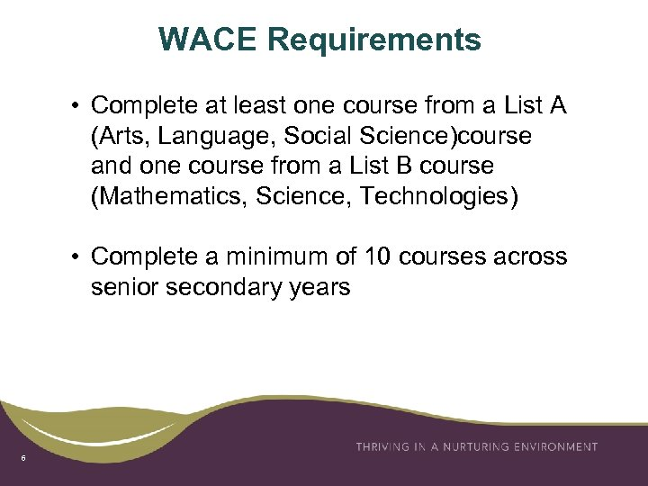 WACE Requirements • Complete at least one course from a List A (Arts, Language,