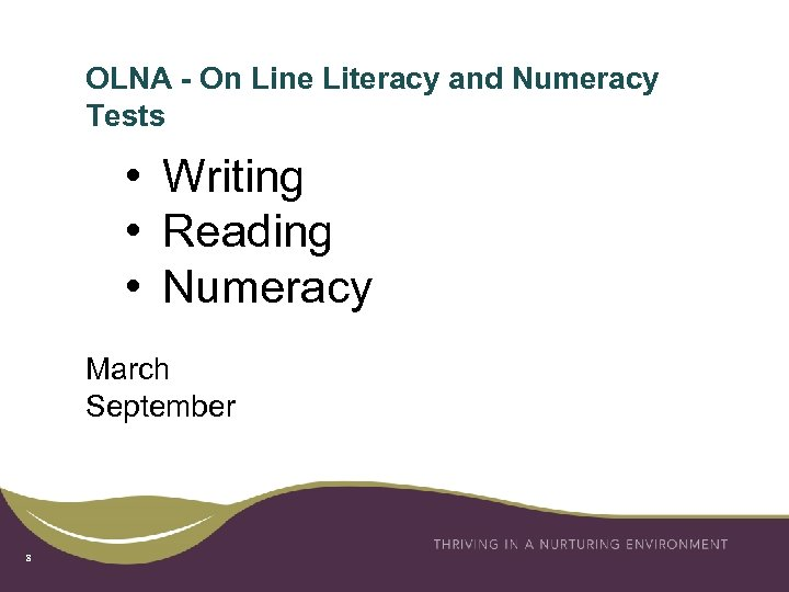 OLNA - On Line Literacy and Numeracy Tests • Writing • Reading • Numeracy
