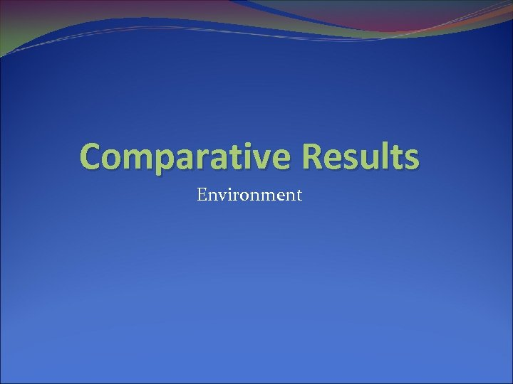 Comparative Results Environment