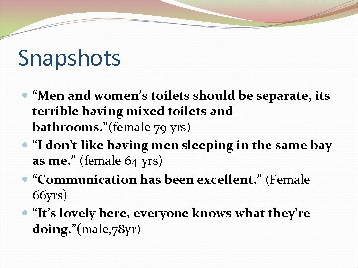"""Snapshots """"Men and women's toilets should be separate, its terrible having mixed toilets and"""