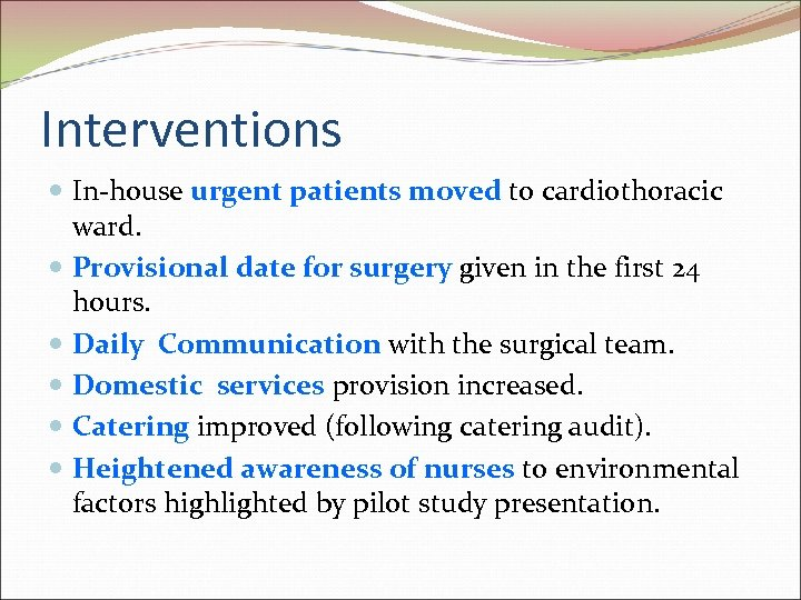 Interventions In-house urgent patients moved to cardiothoracic ward. Provisional date for surgery given in