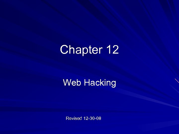 Chapter 12 Web Hacking Revised 12 -30 -08