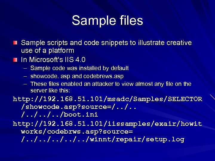 Sample files Sample scripts and code snippets to illustrate creative use of a platform