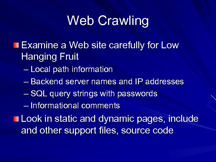 Web Crawling Examine a Web site carefully for Low Hanging Fruit – Local path