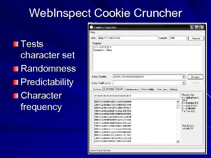 Web. Inspect Cookie Cruncher Plug-In Tests character set Randomness Predictability Character frequency