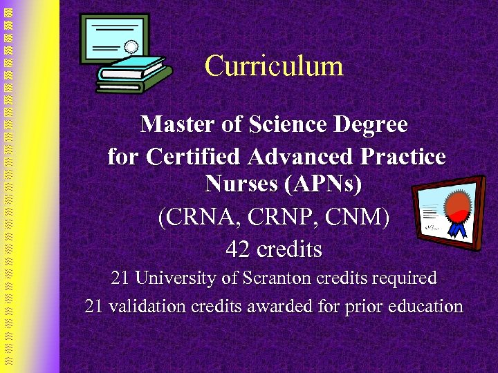 Curriculum Master of Science Degree for Certified Advanced Practice Nurses (APNs) (CRNA, CRNP, CNM)