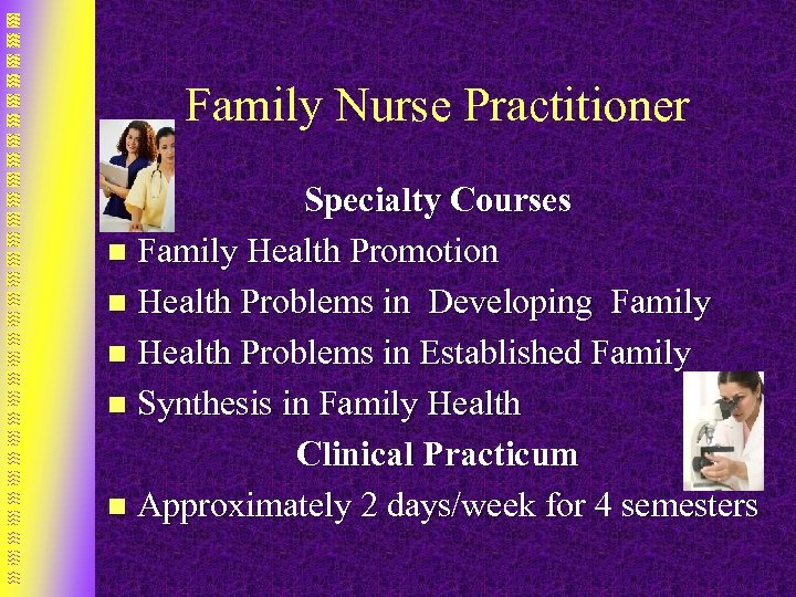 Family Nurse Practitioner Specialty Courses n Family Health Promotion n Health Problems in Developing