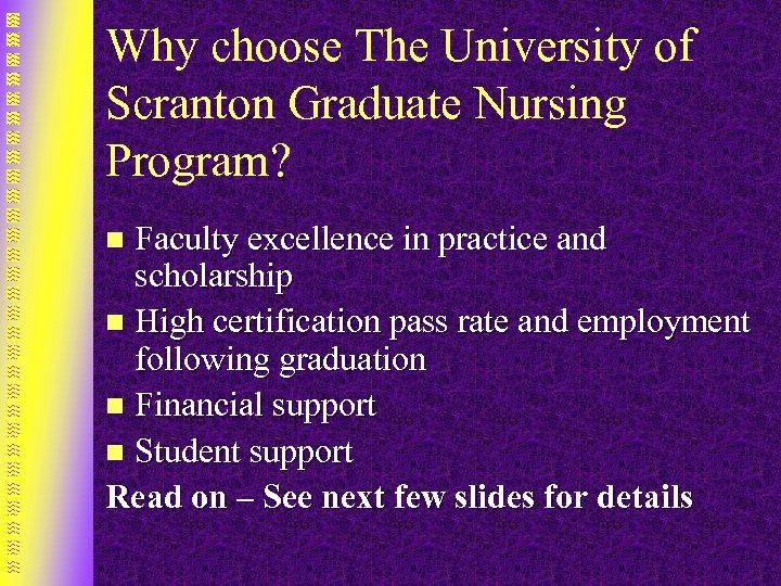 Why choose The University of Scranton Graduate Nursing Program? Faculty excellence in practice and