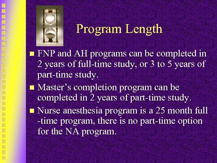 Program Length FNP and AH programs can be completed in 2 years of full-time