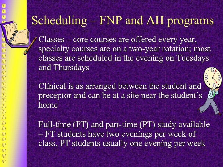 Scheduling – FNP and AH programs Classes – core courses are offered every year,