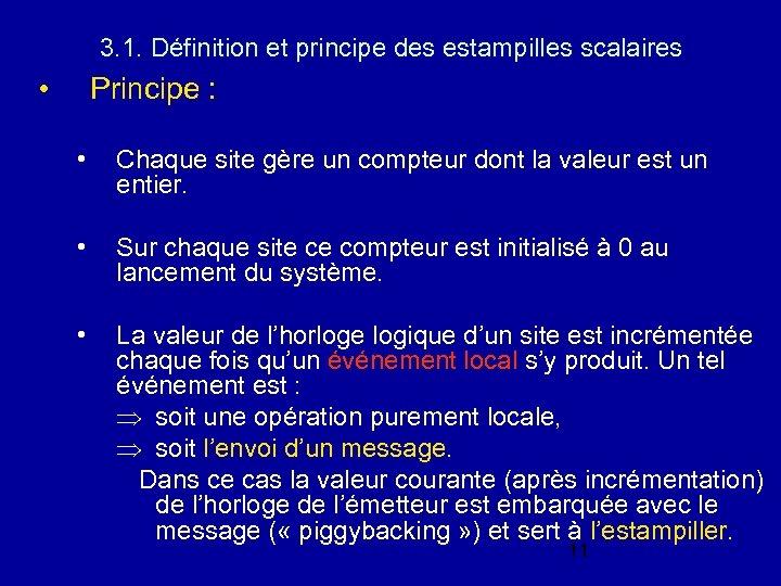 3. 1. Définition et principe des estampilles scalaires • Principe : • Chaque site