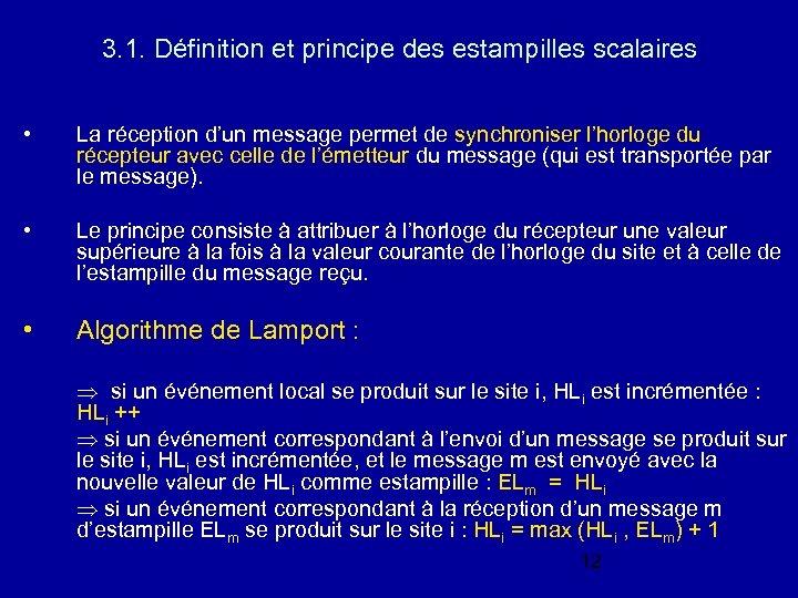 3. 1. Définition et principe des estampilles scalaires • La réception d'un message permet