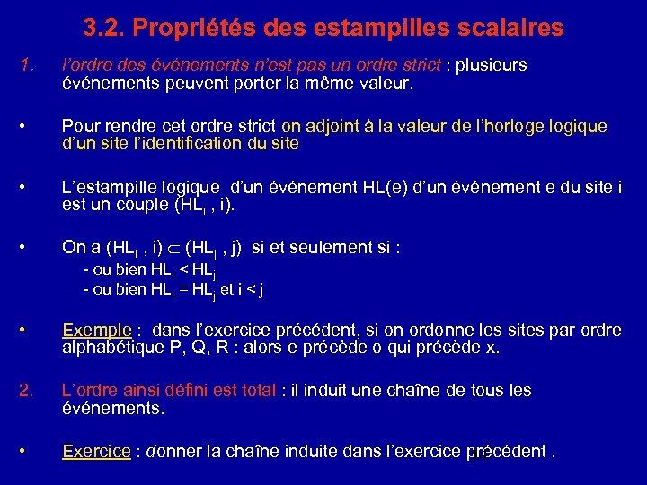 3. 2. Propriétés des estampilles scalaires 1. l'ordre des événements n'est pas un ordre