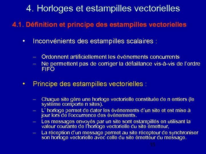 4. Horloges et estampilles vectorielles 4. 1. Définition et principe des estampilles vectorielles •