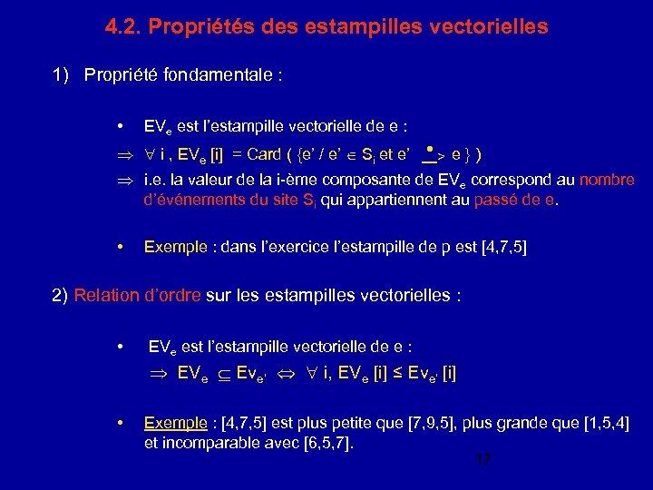 4. 2. Propriétés des estampilles vectorielles 1) Propriété fondamentale : • EVe est l'estampille