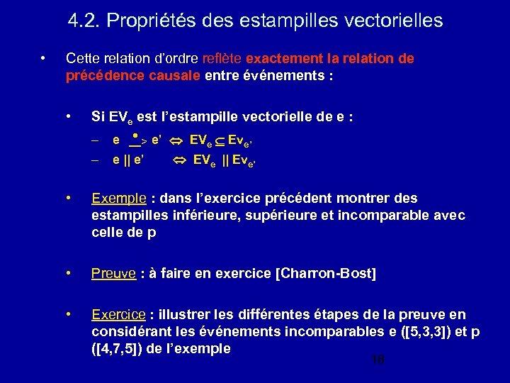 4. 2. Propriétés des estampilles vectorielles • Cette relation d'ordre reflète exactement la relation