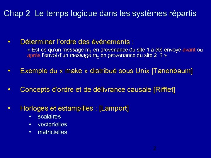 Chap 2 Le temps logique dans les systèmes répartis • Déterminer l'ordre des événements