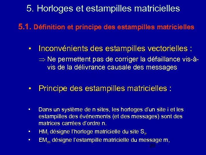 5. Horloges et estampilles matricielles 5. 1. Définition et principe des estampilles matricielles •