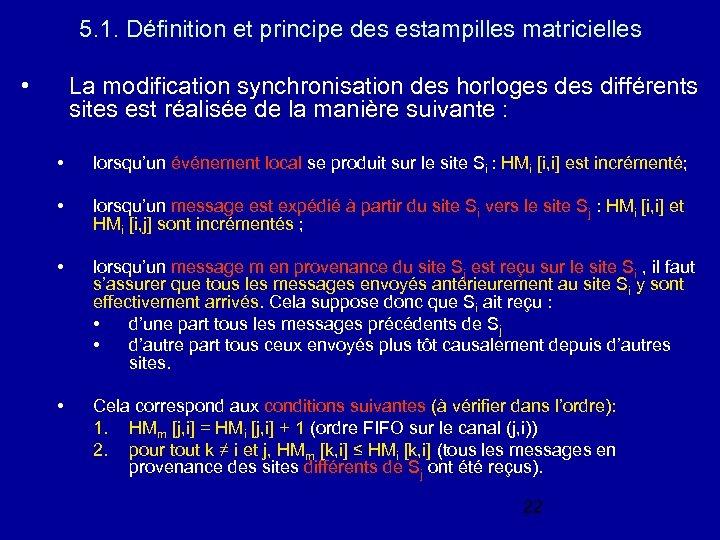 5. 1. Définition et principe des estampilles matricielles • La modification synchronisation des horloges