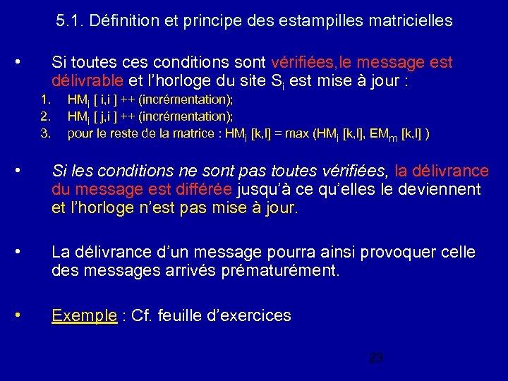 5. 1. Définition et principe des estampilles matricielles • 1. 2. 3. Si toutes