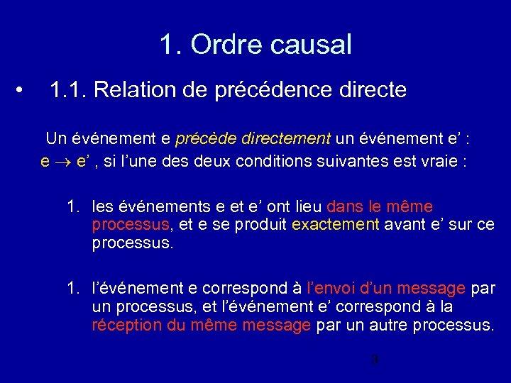 1. Ordre causal • 1. 1. Relation de précédence directe Un événement e précède
