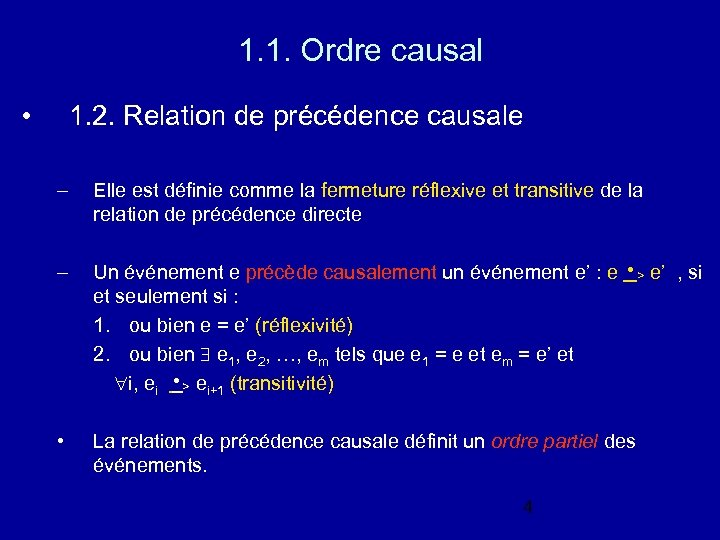 1. 1. Ordre causal • 1. 2. Relation de précédence causale – Elle est