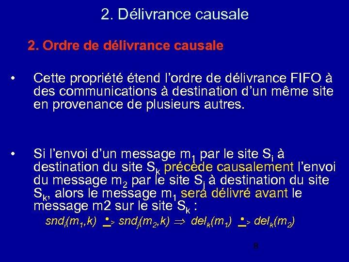 2. Délivrance causale 2. Ordre de délivrance causale • Cette propriété étend l'ordre de