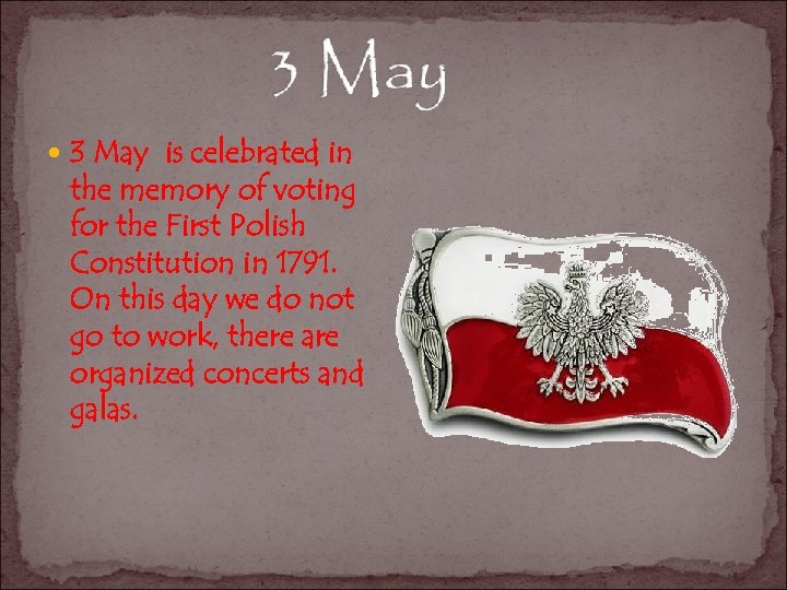 3 May is celebrated in the memory of voting for the First Polish