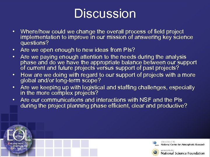 Discussion • Where/how could we change the overall process of field project implementation to