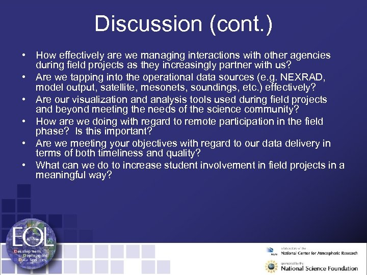 Discussion (cont. ) • How effectively are we managing interactions with other agencies during