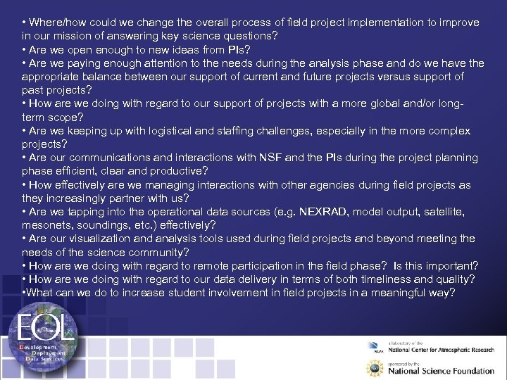 • Where/how could we change the overall process of field project implementation to