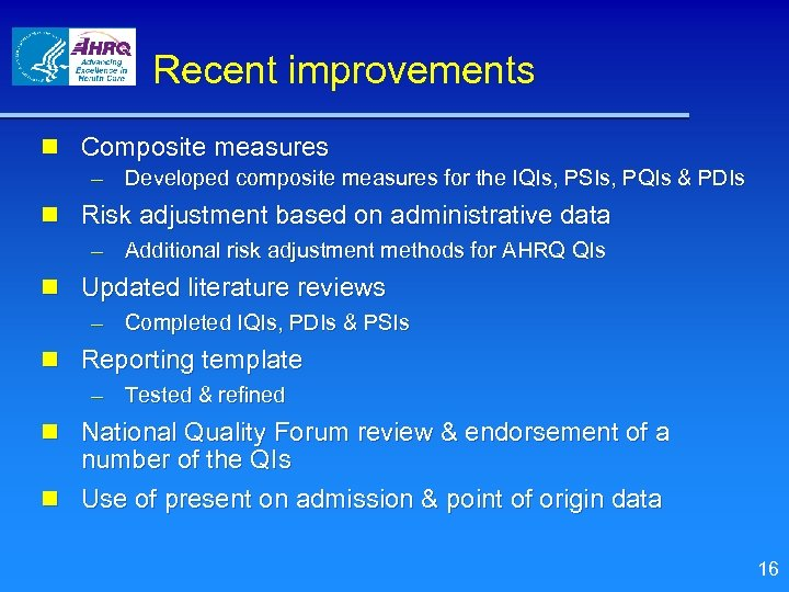 Recent improvements n Composite measures – Developed composite measures for the IQIs, PSIs, PQIs